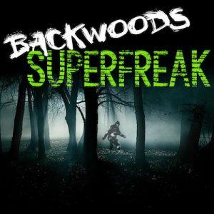 Backwoods Superfreak